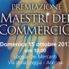 MAESTRI DEL COMMERCIO 2017: DOMENICA 15 OTTOBRE ORE 10.00 LOGGIA DEI MERCANTI ANCONA